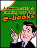 Thumbnail A Simple Guide To Creating Your Own eBooks + resell rights